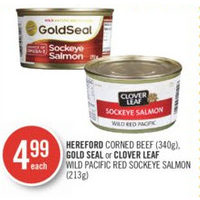 Hereford Corned Beef, Gold Seal Or Clover Leaf Wild Pacific Red Sockeye Salmon