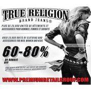 258de3f8e Premium Retail Group True Religion  Montreal Warehouse Sale - 60% to 80%  Off True Religion  Montreal Warehouse Sale