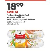 Freshpet Adult Beef, Vegetable and Rice or Adult Chicken, Vegetable and Rice - $18.99 ($1.00 off)