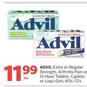Advil Extra Or Regular Strength, Arthritis Pain Or 12 Hour Tablets, Caplets Or Liquid-Gels - $11.99