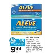 Aleve Caplets, Nighttime Pain Reliever or Sleep Aid Caplets or Back & Body Pain Liquid Gels Pain Liquid Gels  - $9.99