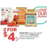 Be Better Gluten Free Kettle Chips Or Nosh & Co. Cheese Crunchies Or Popcorn  - 2/$4.00